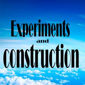 Experiments & Construction