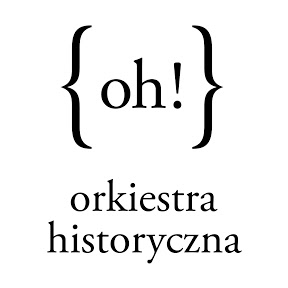 {oh!} Orkiestra Historyczna