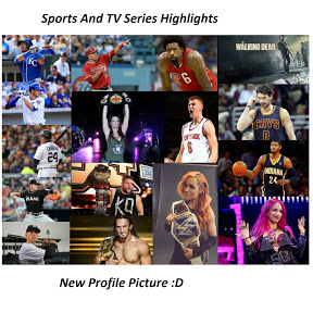Sports and Tv Series Highlights
