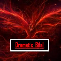 DRAMATIC BILAL