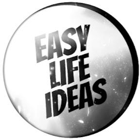 EASY LIFE IDEAS
