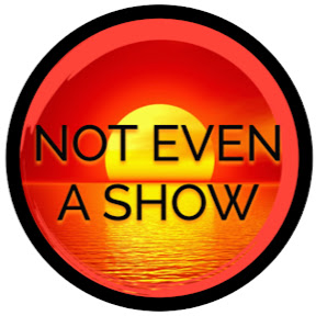 Not Even A Show