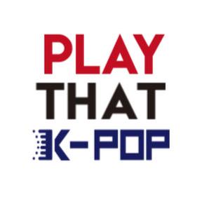 PLAY THAT K-POP