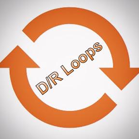 D/R Loops