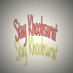 Stay Khoobsurat