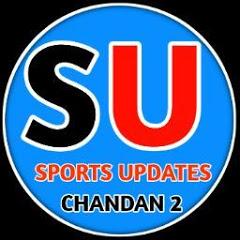 SPORTS UPDATES BY CHANDAN 2