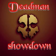 Deadman showdown