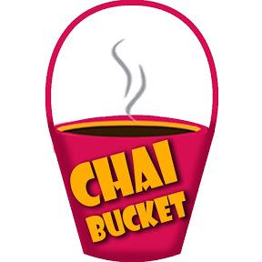 Chai Bucket
