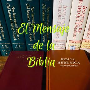 EL MENSAJE DE LA BIBLIA Rafael Montesinos