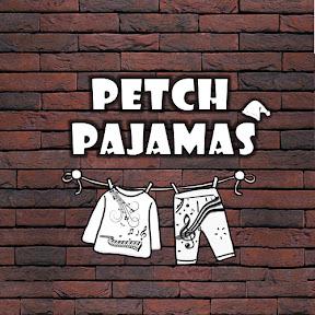 Petch Pajamas