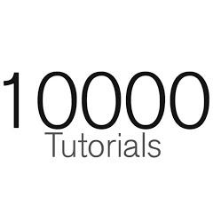 10000 Tutorials
