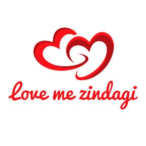 Love me Zindagi