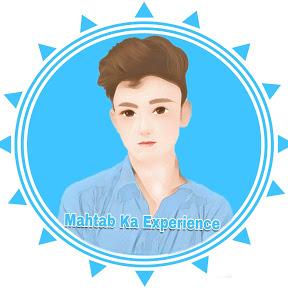 Mahtab Ka Experience