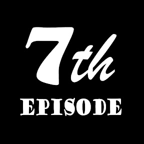 7th Episode