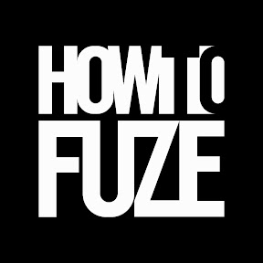 How To Fuze