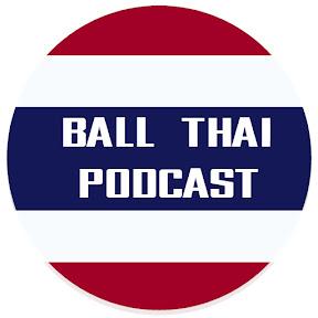 BallThai Podcast