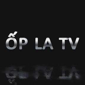 ỐP LA TV