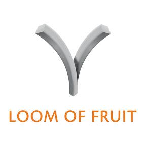 LOOM OF FRUIT