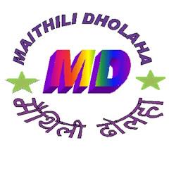 maithili Dholaha