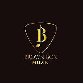 Brown Box Muzic