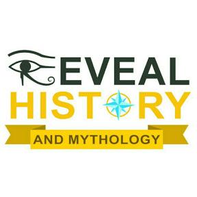 Reveal History and Mythology