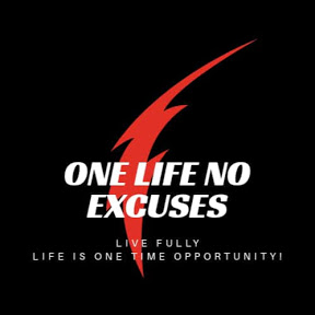 One Life No Excuses