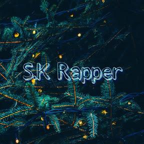 S.K RAPPER