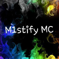 M1stify MC