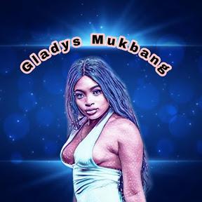 Gladys Mukbang