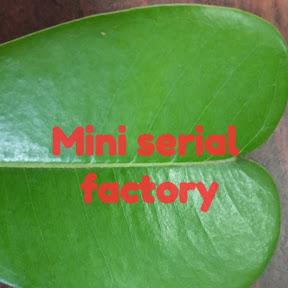 Mini serial factory