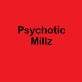 PsychoticMillz