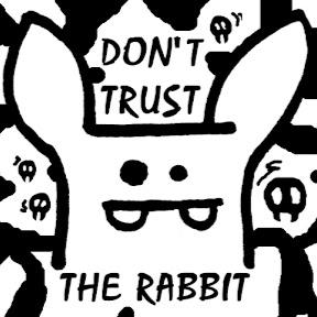 DontTrustTheRabbit