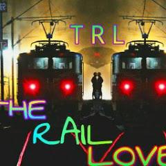 एक रेल प्रेमी THE RAIL LOVER