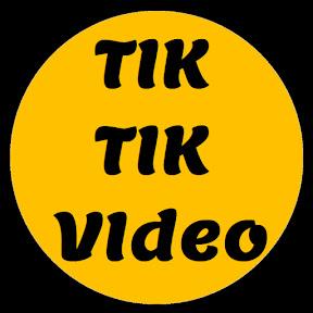 TIK TIK VIDEO