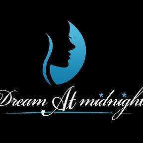 DREAM AT MIDNIGHT
