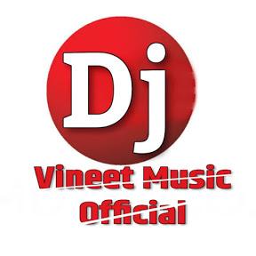 DJ VINEET MUSIC OFFICIAL