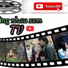 cùng nhau xem __ TV