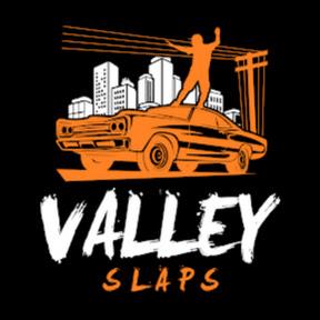 Valley Slaps