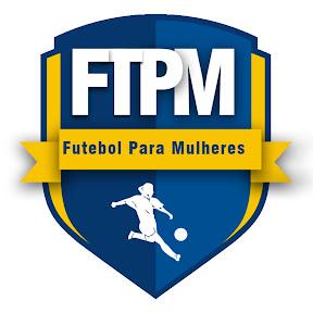 FTPM - Futebol para Mulheres