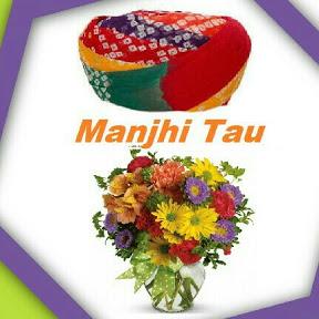 Manjhi Tau