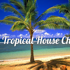 Tropical House Channel