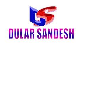 DULAR SANDESH
