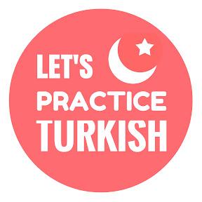 Let's Practice Turkish