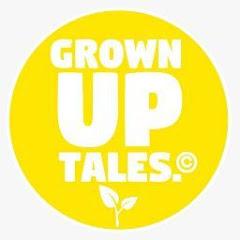 Grown Up Tales