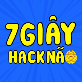 7 Giây Hack Não