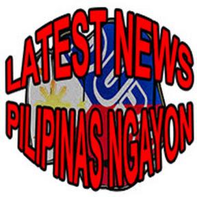 Latest News Pilipinas Ngayon