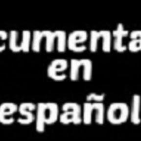 DOCUMENTALES EN ESPAÑOL