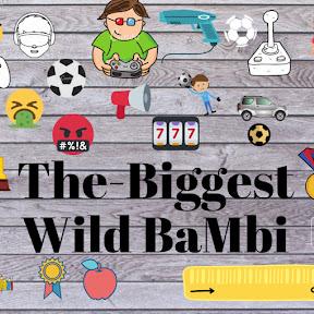 The•Biggest Wild BaMbi
