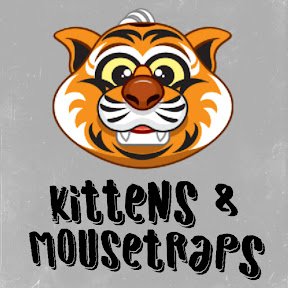 Kittens & Mousetraps