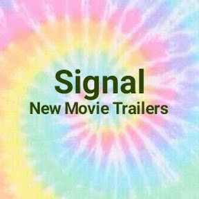 Signal New Movie Trailers